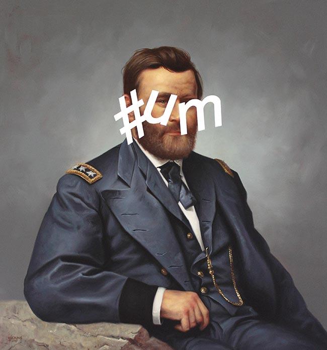 Shawn Huckins - Ulysses S Grant: Hashtag Um